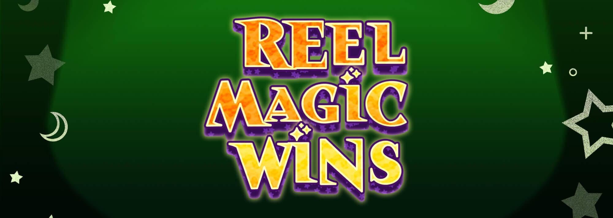 NEW GAME ALERT: Reel Magic Wins!