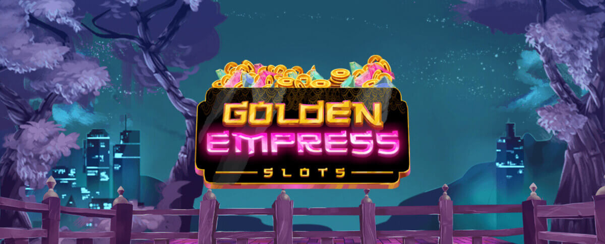 NEW GAME ALERT: Golden Empress Slots!