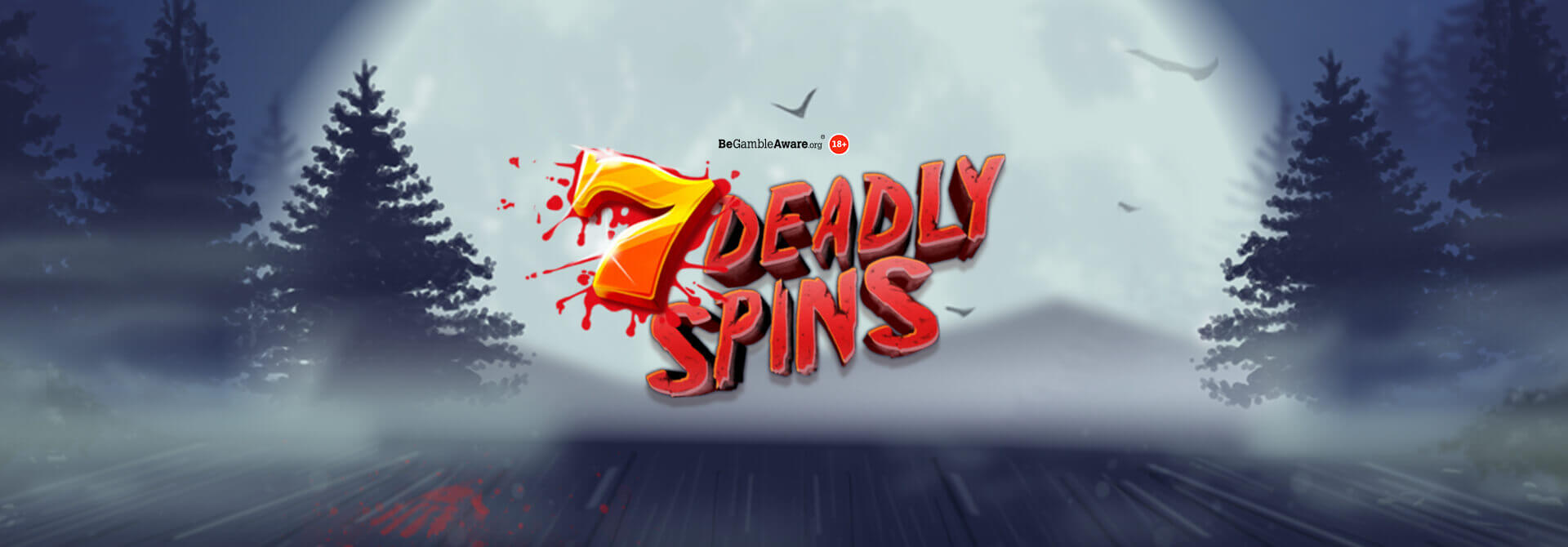 7 Deadly Spins